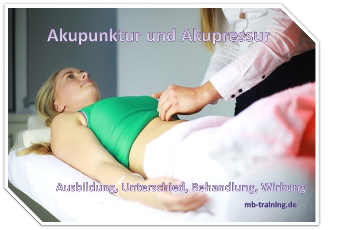 Der Unterschied zwischen Akupunktur und Akupressur, lernen Sie mehr zur Ausbildung, der Behandlung sowie der Wirkung