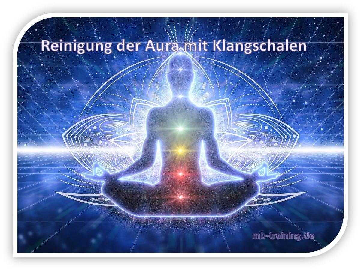 Die Aura reinigen mit Klangschalen, Info zur Aura