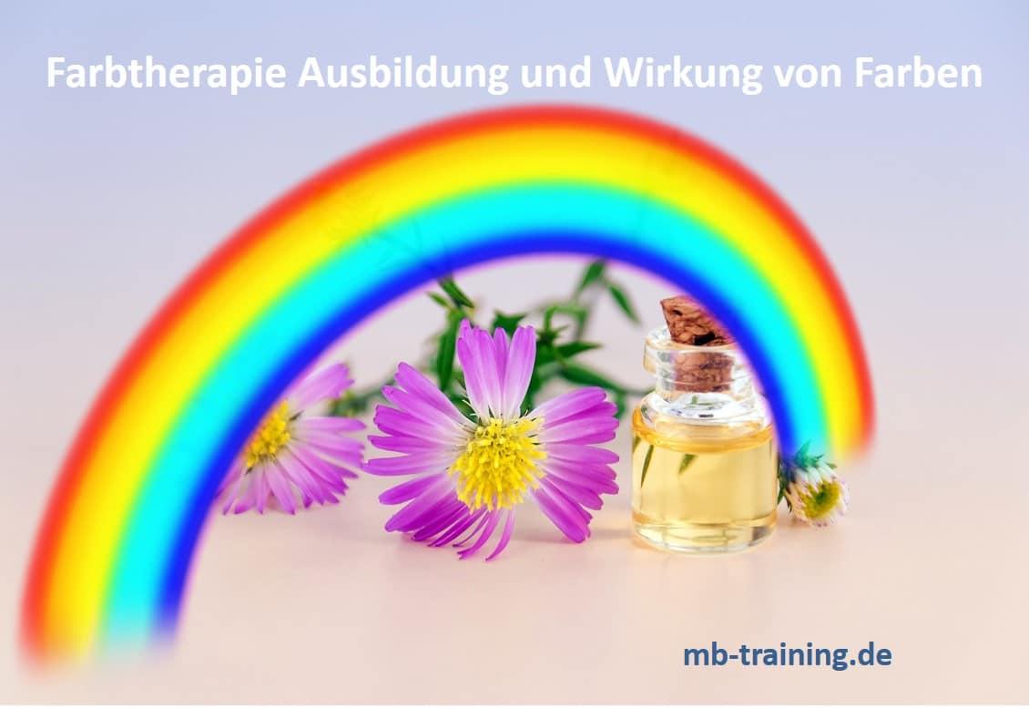 Farbtherapie Ausbildung, Heilung, Heilfarben, Wirkung sowie Bedeutung